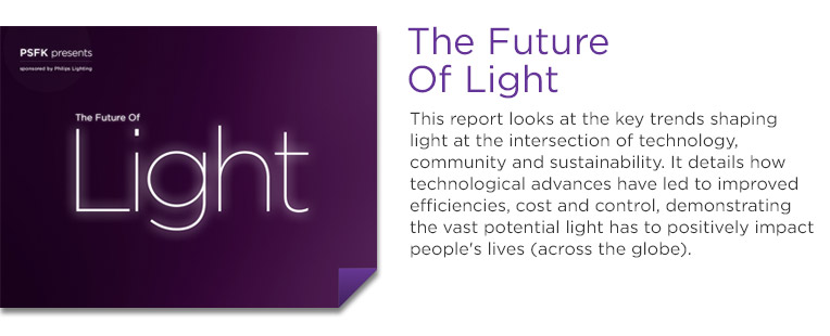 PSFK Labs: The Future Of Light